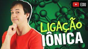 Aula de Química Geral: A Ligação Iônica