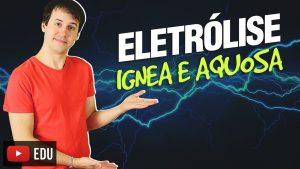 Aula: Eletroquímica- Eletrólise Ignea e Aquosa