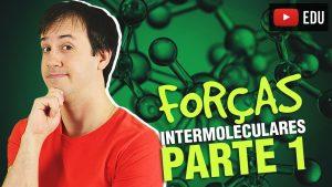Aula: Ligações Químicas- Forças Intermoleculares