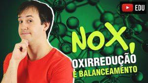 Aula de Química Geral- Nox, oxirredução e balanceamento