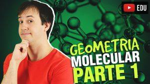 Aula: Geometria Molecular Parte 1